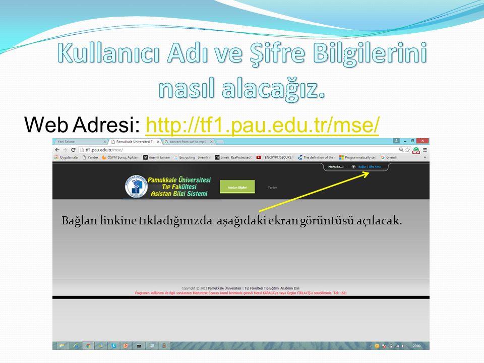 Web Adresi: http://tf1.pau.edu.tr/mse/http://tf1.pau.edu.tr/mse/ Bağlan linkine tıkladığınızda aşağıdaki ekran görüntüsü açılacak.