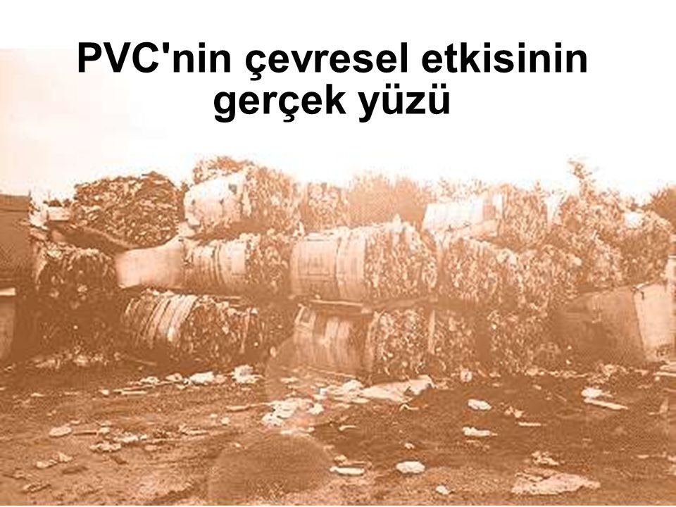 PVC'nin çevresel etkisinin gerçek yüzü