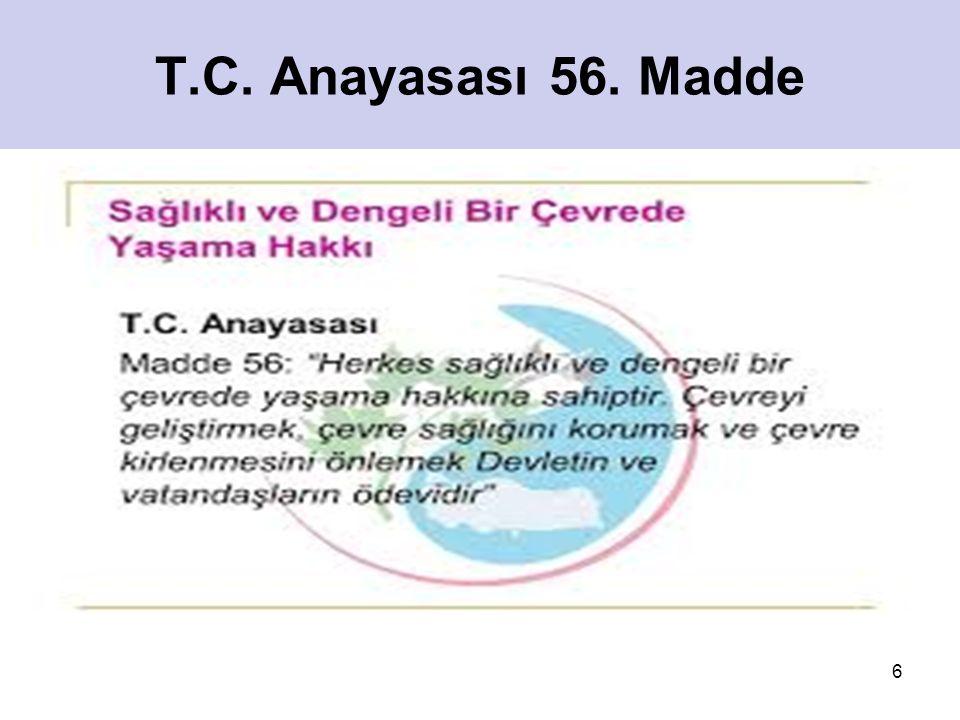 6 T.C. Anayasası 56. Madde