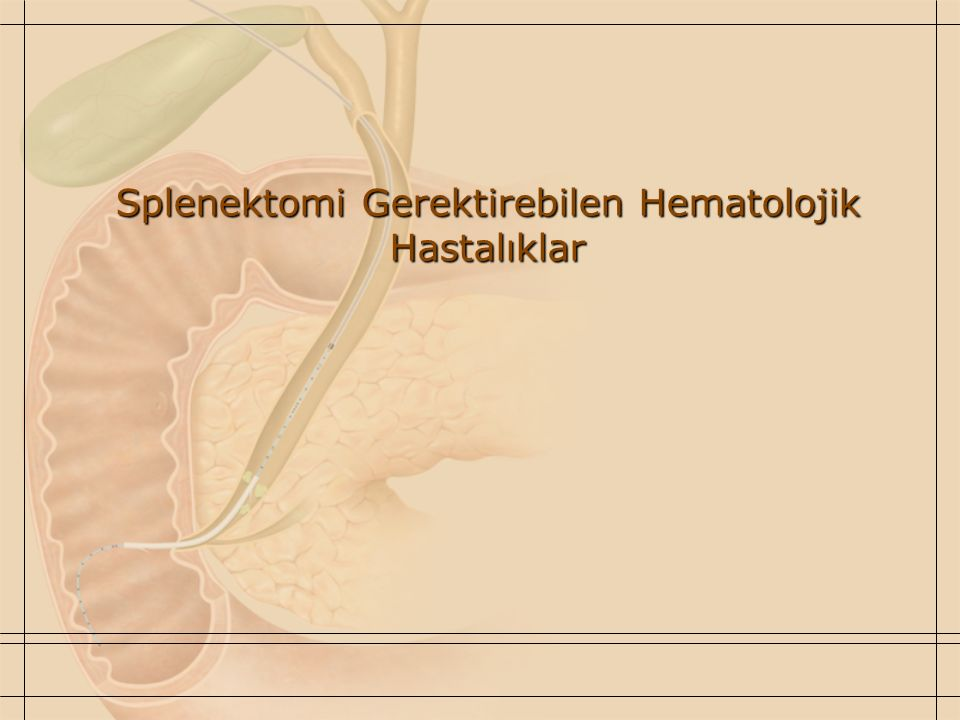 Splenektomi Gerektirebilen Hematolojik Hastalıklar