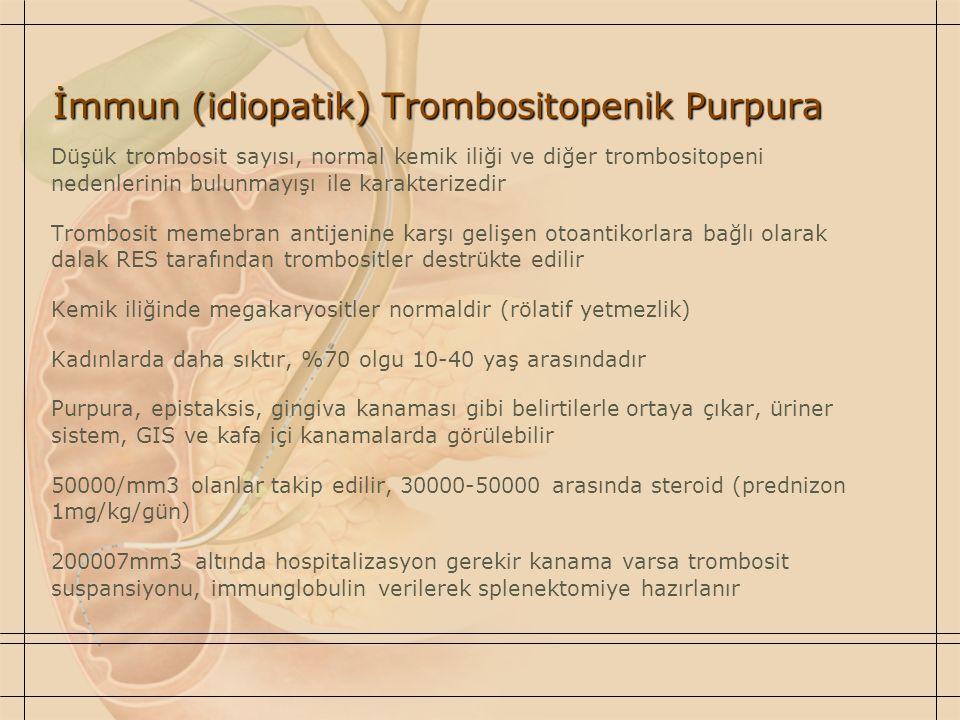 İmmun (idiopatik) Trombositopenik Purpura Düşük trombosit sayısı, normal kemik iliği ve diğer trombositopeni nedenlerinin bulunmayışı ile karakterized