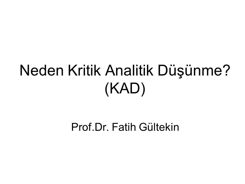 Neden Kritik Analitik Düşünme? (KAD) Prof.Dr. Fatih Gültekin