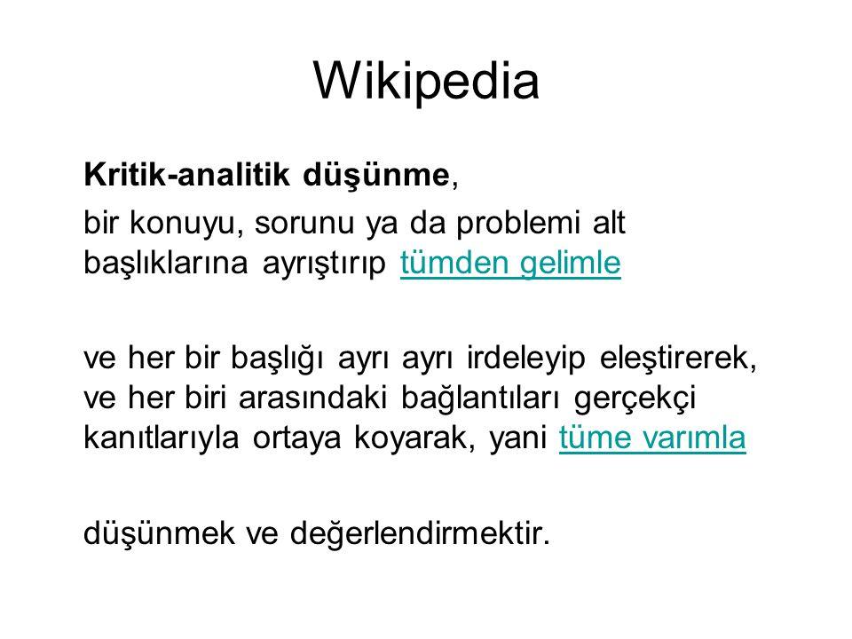 Wikipedia Kritik-analitik düşünme, bir konuyu, sorunu ya da problemi alt başlıklarına ayrıştırıp tümden gelimletümden gelimle ve her bir başlığı ayrı