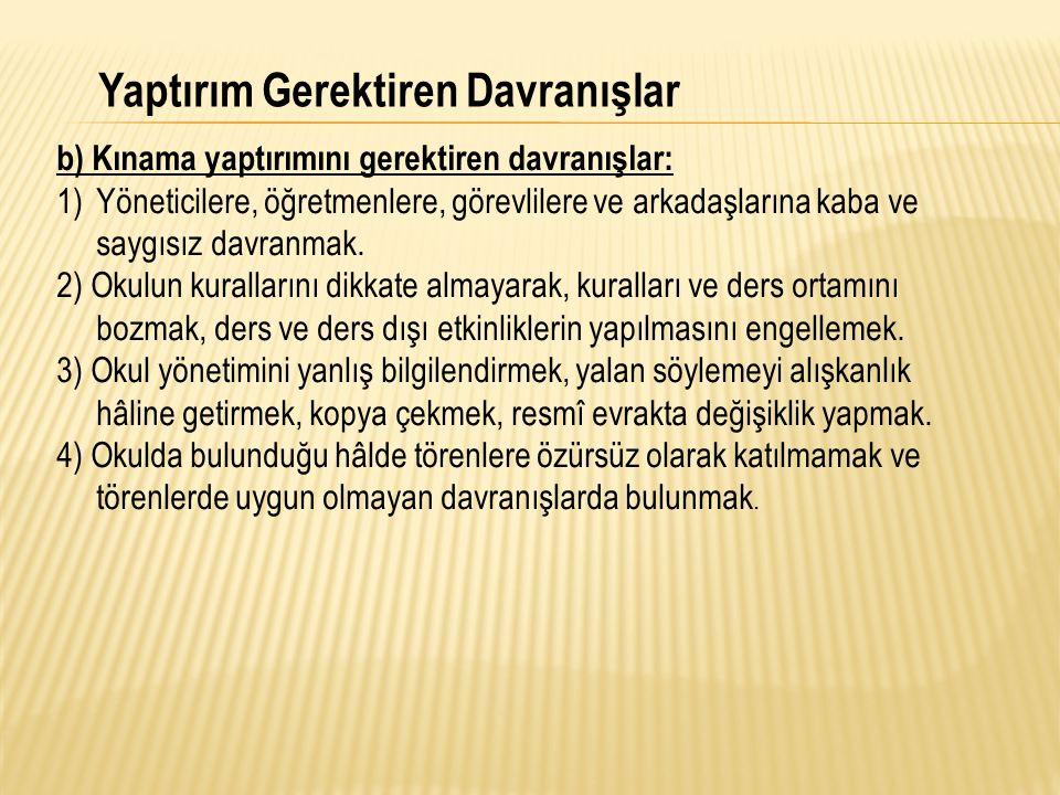5) Kılık ve kıyafet kurallarına uymamak.6) Okulda kavga etmek.