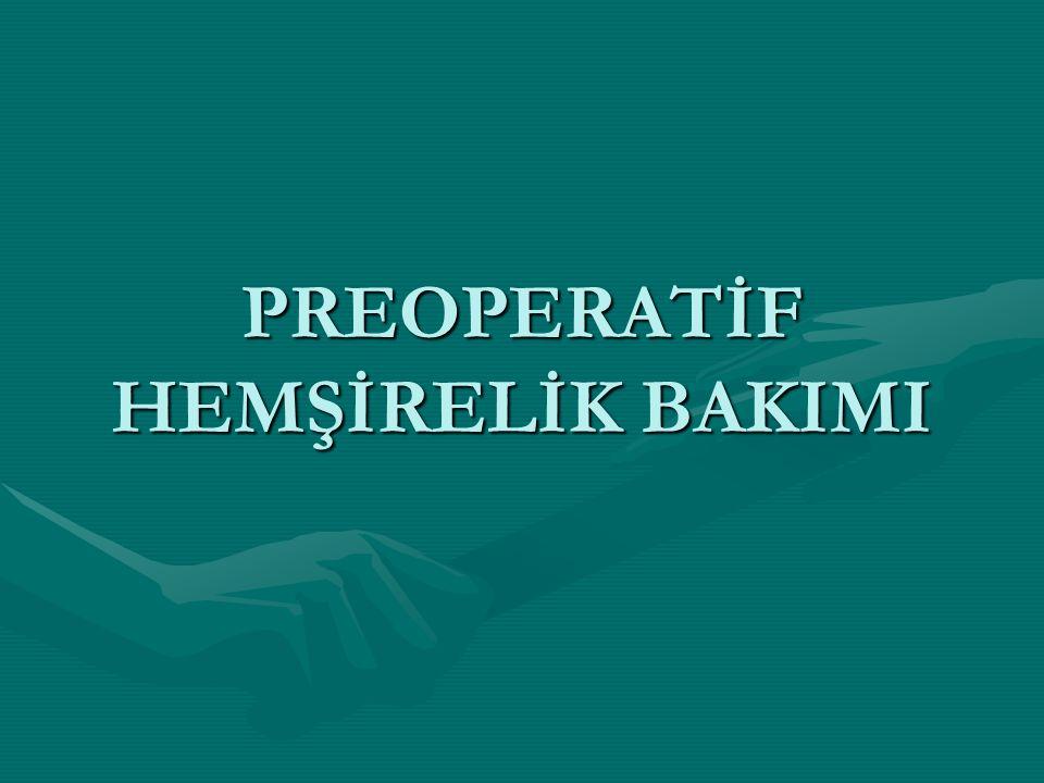 Cilt hazırlığı Cilt hazırlığı Gastrointestinal sistem hazırlığı Gastrointestinal sistem hazırlığı Anestezi hazırlığı Anestezi hazırlığı İstirahat ve uykunun sağlanması İstirahat ve uykunun sağlanması
