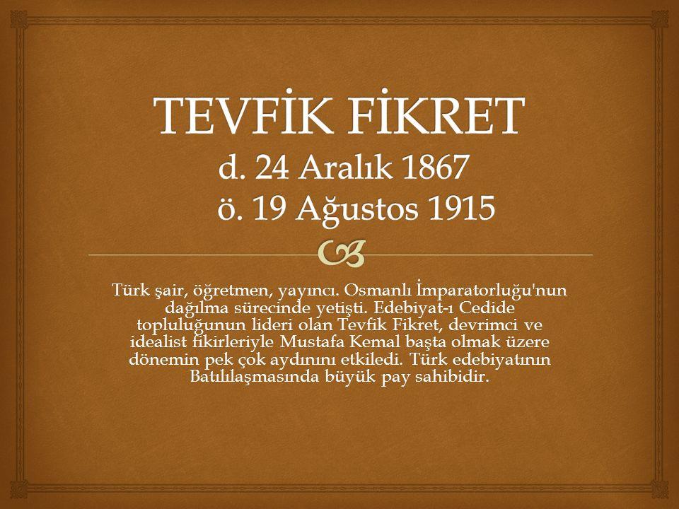 Türk şair, öğretmen, yayıncı. Osmanlı İmparatorluğu nun dağılma sürecinde yetişti.