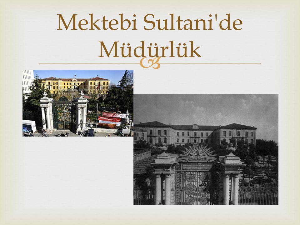  Mektebi Sultani de Müdürlük