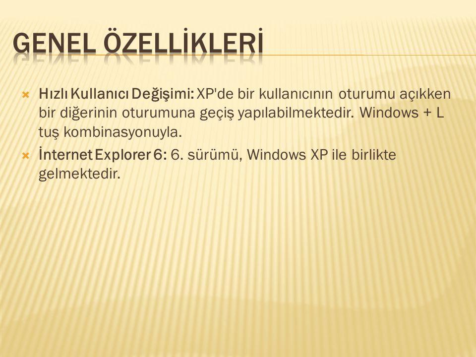  Clear Type: Windows XP, özellikle LCD ekranlarda metinlerin okunaklılığını arttırmak amacıyla Clear Type adı verilen bir özellik içermektedir.