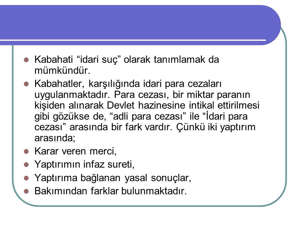 RAHATSIZ ETME para cezası ile cezalandırılır.2011 yılında 75 TL.