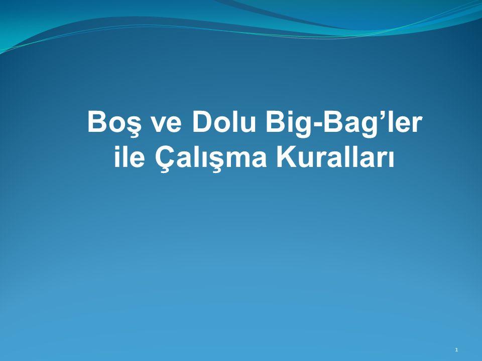 1 Boş ve Dolu Big-Bag'ler ile Çalışma Kuralları