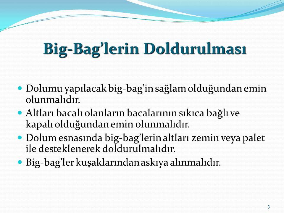 Dolu bir big-bag'in boşaltılması genellikle yer çekimi etkisi ve/veya emiş gücü ile yapılır.