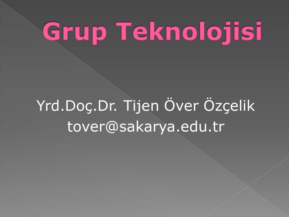 Yrd.Doç.Dr. Tijen Över Özçelik tover@sakarya.edu.tr