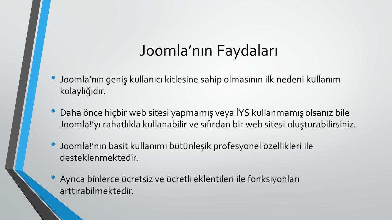 Joomla'nın Faydaları Joomla'nın geniş kullanıcı kitlesine sahip olmasının ilk nedeni kullanım kolaylığıdır.