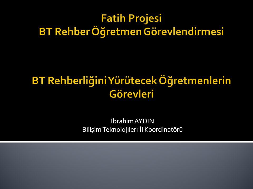 İbrahim AYDIN Bilişim Teknolojileri İl Koordinatörü