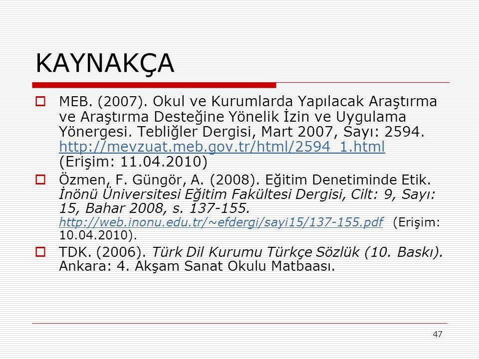 47 KAYNAKÇA  MEB. (2007).