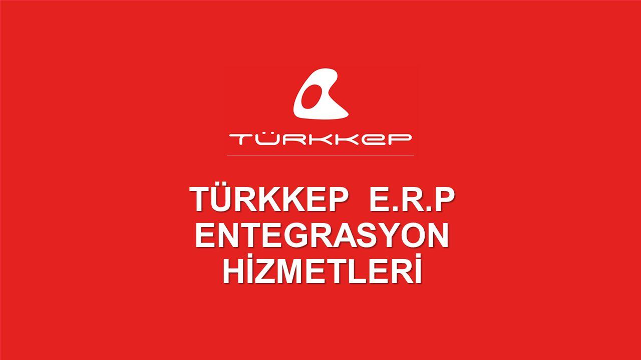 © 2009-2013 TÜRKKEP, Hizmete Özel, Tüm Hakları Saklıdır TÜRKKEP E.R.P ENTEGRASYON HİZMETLERİ