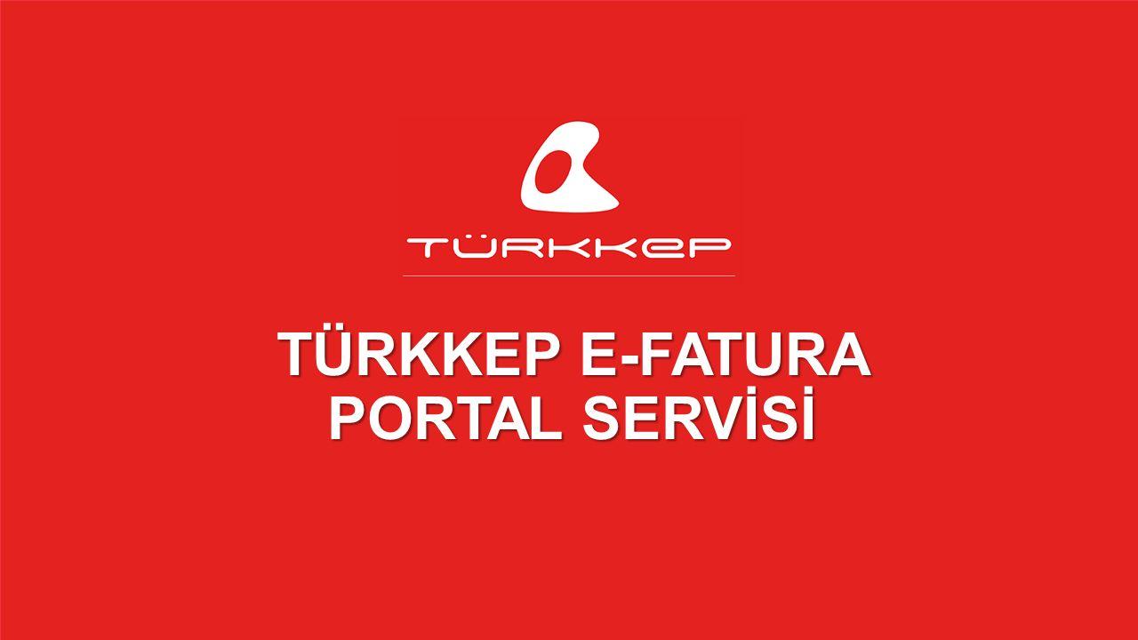 © 2009-2013 TÜRKKEP, Hizmete Özel, Tüm Hakları Saklıdır TÜRKKEP E-FATURA PORTAL SERVİSİ