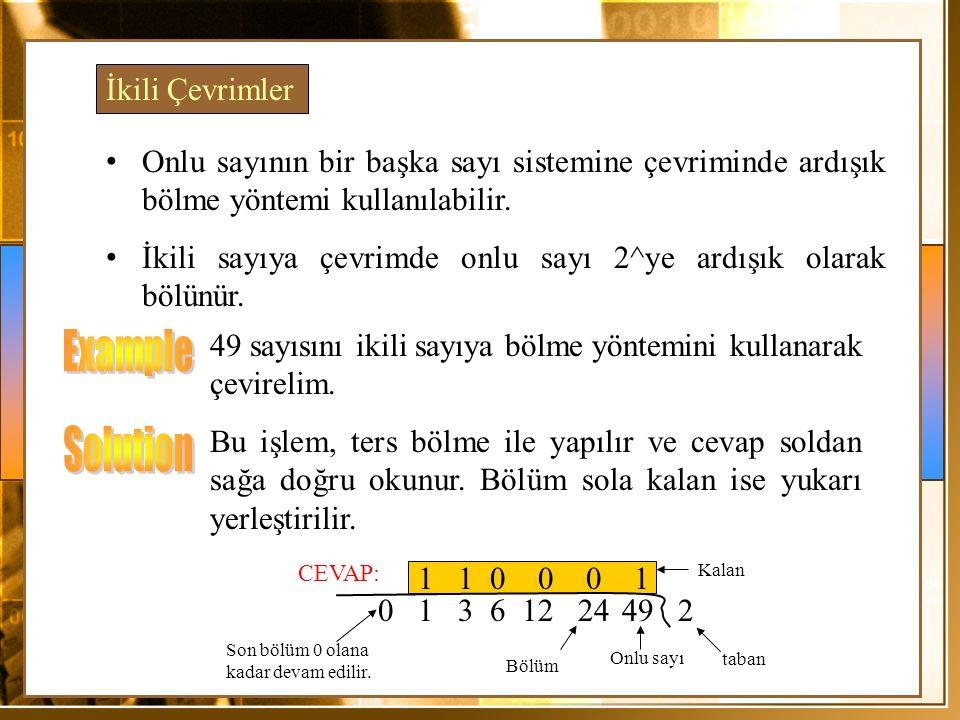 100110 Onlu sayının bir başka sayı sistemine çevriminde ardışık bölme yöntemi kullanılabilir. İkili sayıya çevrimde onlu sayı 2^ye ardışık olarak bölü