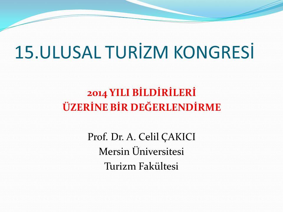 15.ULUSAL TURİZM KONGRESİ 2014 YILI BİLDİRİLERİ ÜZERİNE BİR DEĞERLENDİRME Prof.