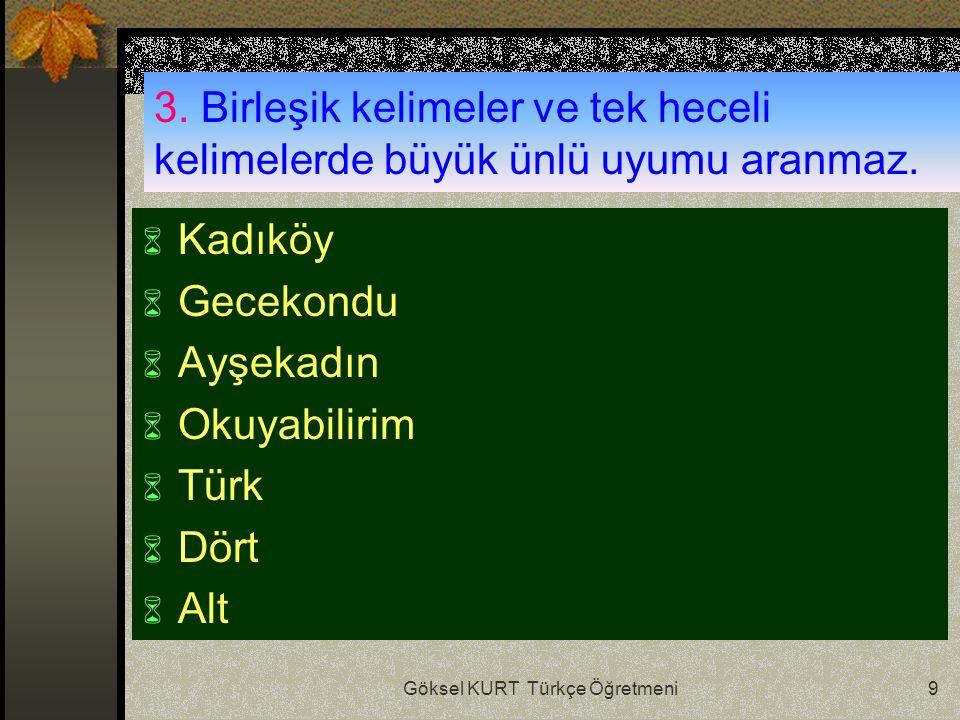 Göksel KURT Türkçe Öğretmeni9 3.