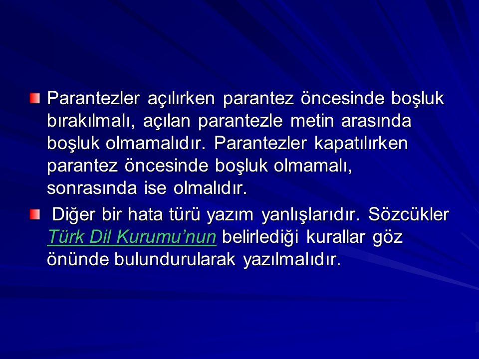 TELAFFUZDAN KAYNAKLANAN YAZIM YANLIŞLARI Türkçemizdeki yazım yanlışlarının bir kısmı da telaffuzdan kaynaklanmaktadır.