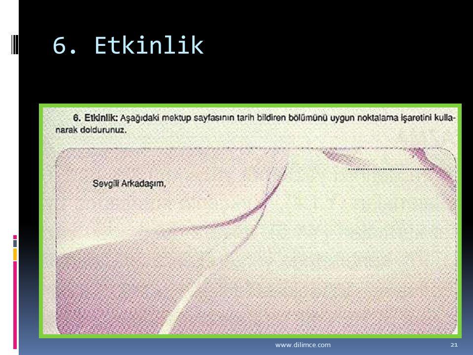 6. Etkinlik www.dilimce.com 21