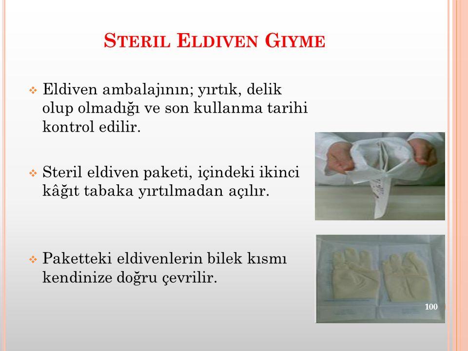 S TERIL E LDIVEN G IYME  Eldiven ambalajının; yırtık, delik olup olmadığı ve son kullanma tarihi kontrol edilir.  Steril eldiven paketi, içindeki ik
