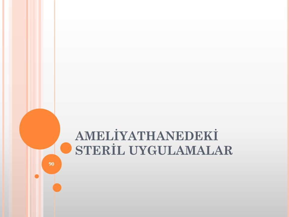 AMELİYATHANEDEKİ STERİL UYGULAMALAR 90
