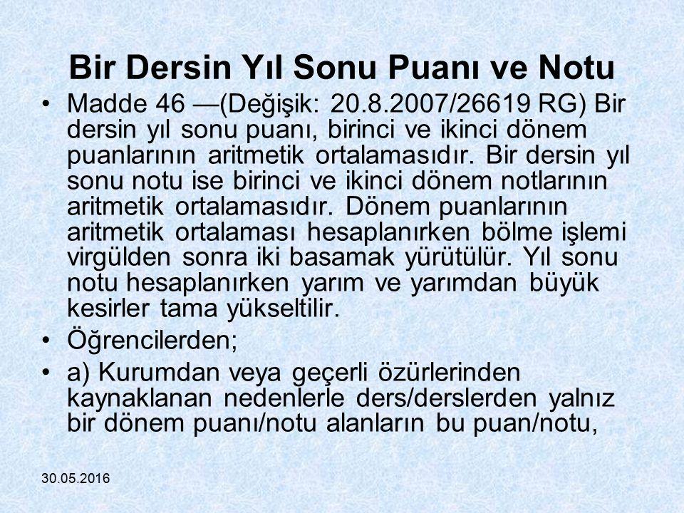 30.05.2016 Öğrenci Karnesi Madde 45 — (Değişik birinci fıkra: 20.8.2007/26619 RG) Öğrencilere, her dönem sonunda karne verilir.