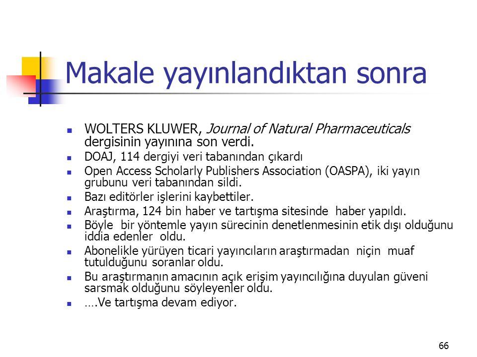 Makale yayınlandıktan sonra WOLTERS KLUWER, Journal of Natural Pharmaceuticals dergisinin yayınına son verdi. DOAJ, 114 dergiyi veri tabanından çıkard