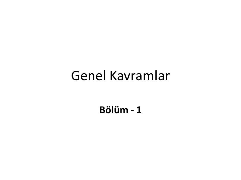 Genel Kavramlar Bölüm - 1