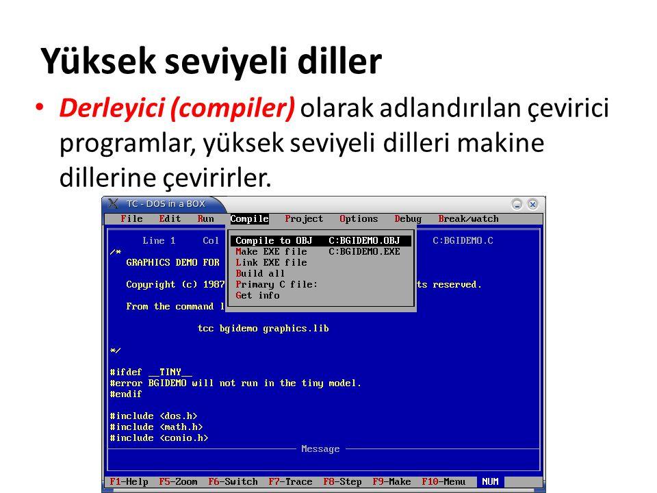 Derleyici (compiler) olarak adlandırılan çevirici programlar, yüksek seviyeli dilleri makine dillerine çevirirler.