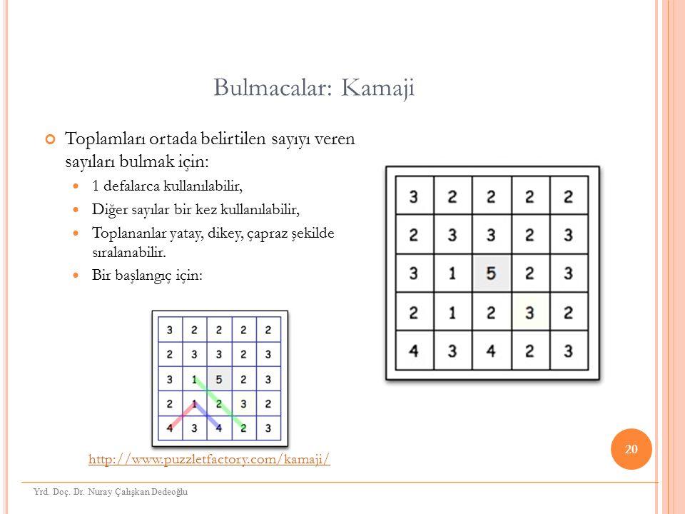 Bulmacalar: Kamaji 20 Toplamları ortada belirtilen sayıyı veren sayıları bulmak için: 1 defalarca kullanılabilir, Diğer sayılar bir kez kullanılabilir