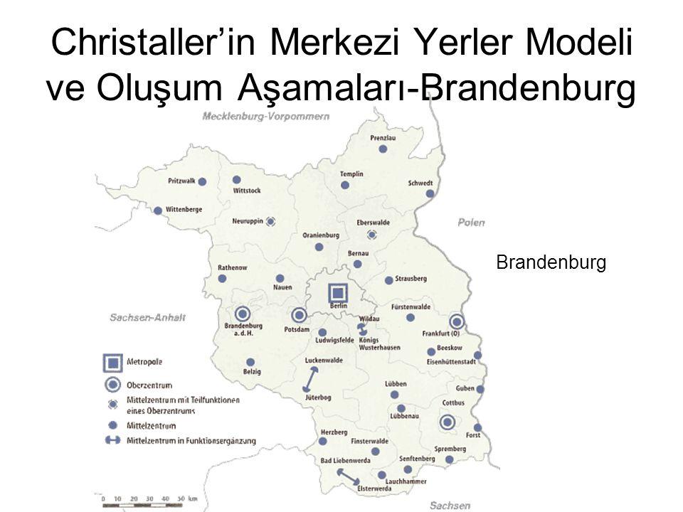 Christaller'in Merkezi Yerler Modeli ve Oluşum Aşamaları-Brandenburg Brandenburg