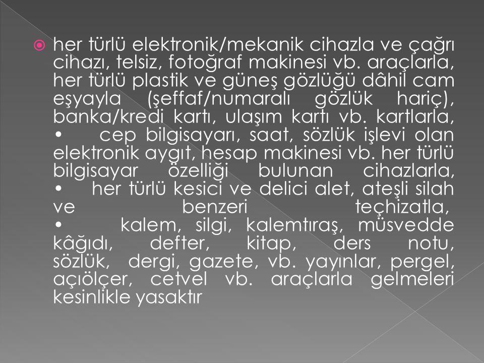  her türlü elektronik/mekanik cihazla ve çağrı cihazı, telsiz, fotoğraf makinesi vb.