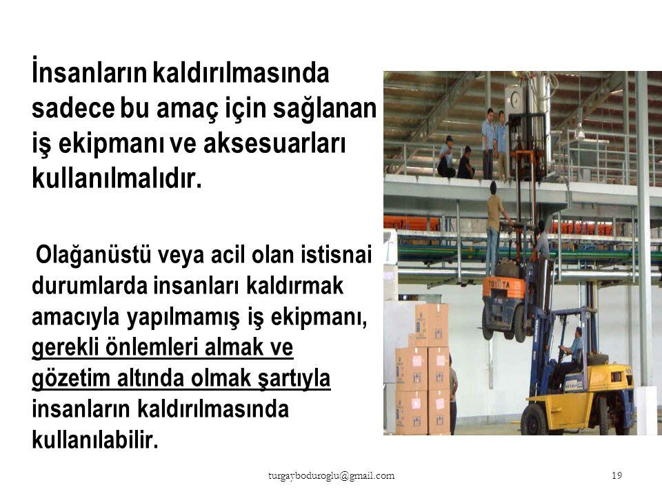 Kaldırma araçlarının çalışma alanında görevli olmayan işçilerin bulunmasını önleyecek gerekli düzenleme yapılmalıdır. İşin gereği olarak bu alanda işç