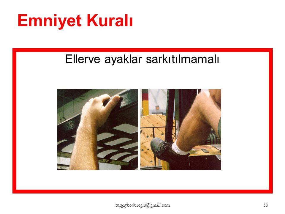 Emniyet Kuralı Makinenizen sarkılmamalı 57 turgayboduroglu@gmail.com