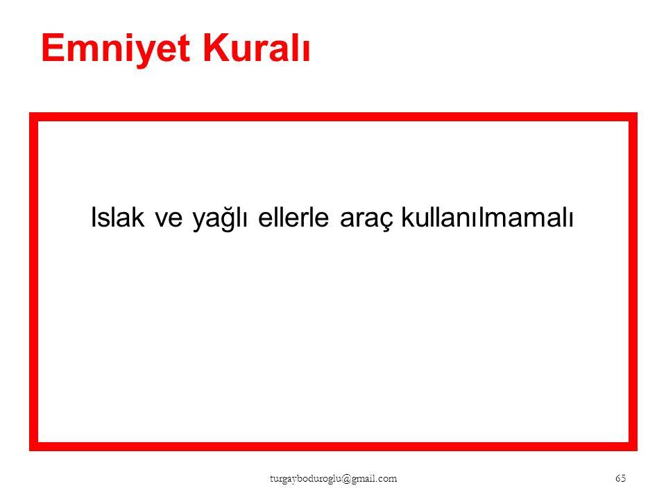 Emniyet Kuralı Makine ile hiç kimseyi yukarı kaldırmamalı 64 turgayboduroglu@gmail.com