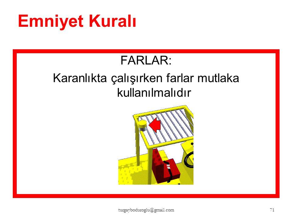 Emniyet Kuralı İKAZ LAMBASI: Her zaman çalışır durumda olmalıdır 70 turgayboduroglu@gmail.com