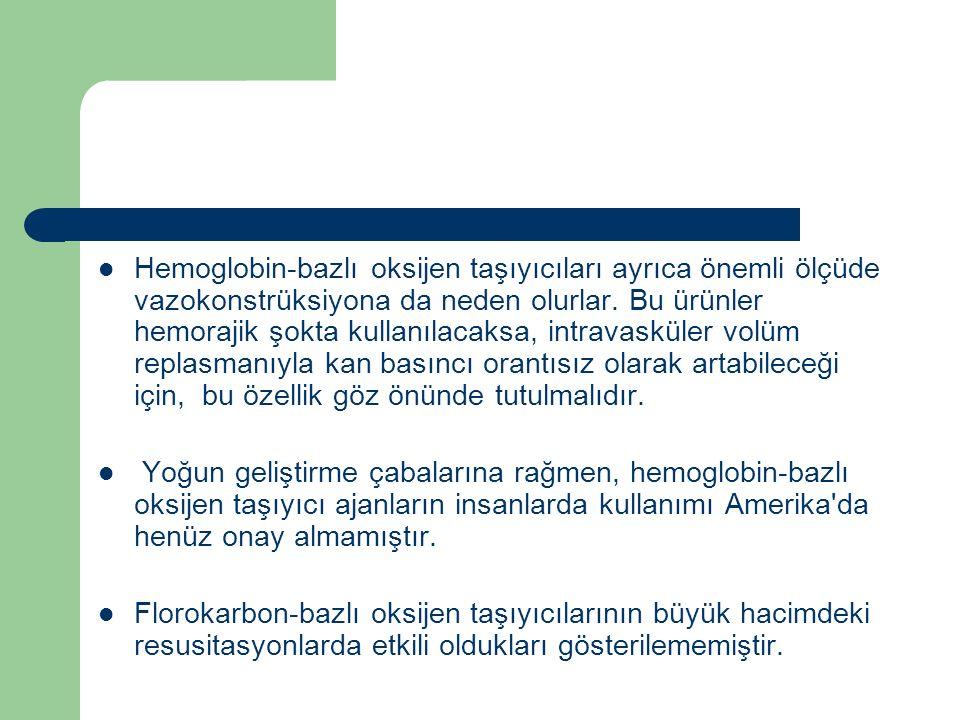Hemoglobin-bazlı oksijen taşıyıcıları ayrıca önemli ölçüde vazokonstrüksiyona da neden olurlar.