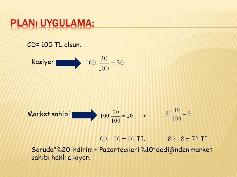 CD= 100 TL olsun.
