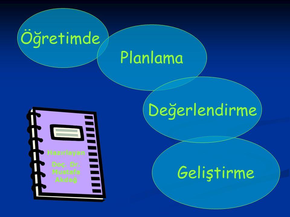 Öğretimde Planlama Geliştirme Hazırlayan Doç. Dr. Mustafa Akdağ Değerlendirme