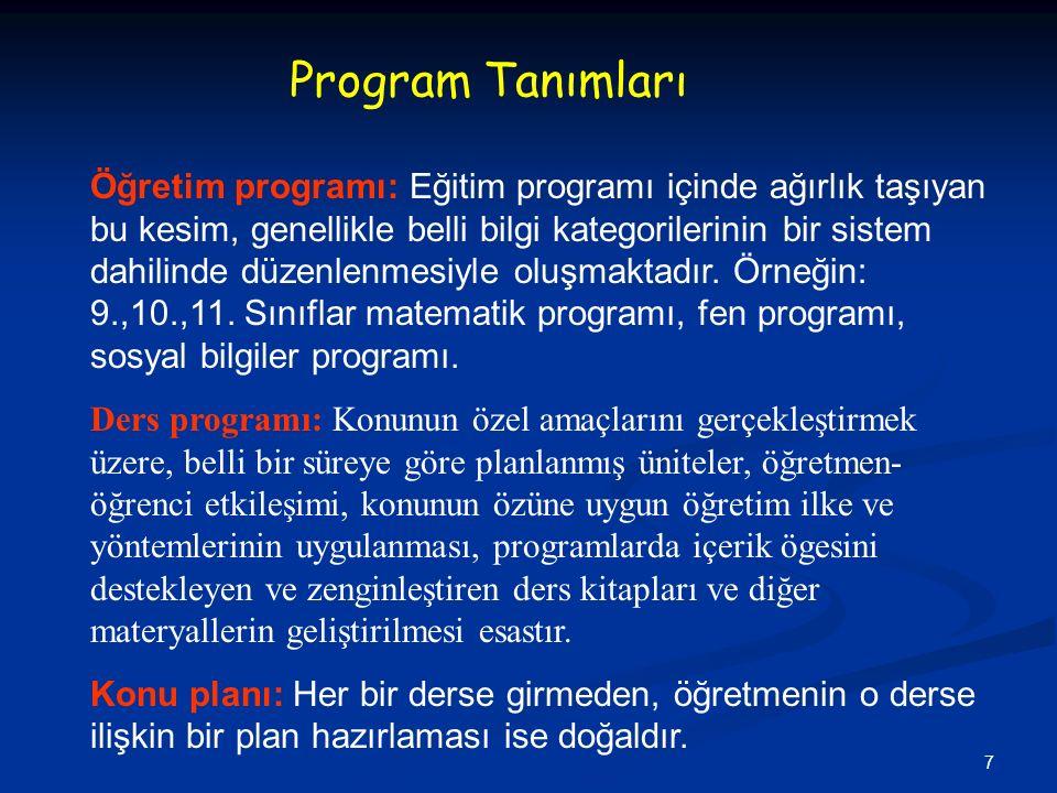 7 Öğretim programı: Eğitim programı içinde ağırlık taşıyan bu kesim, genellikle belli bilgi kategorilerinin bir sistem dahilinde düzenlenmesiyle oluşmaktadır.