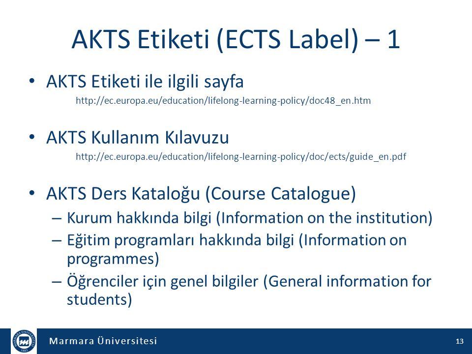 Marmara Üniversitesi AKTS Etiketi (ECTS Label) – 1 AKTS Etiketi ile ilgili sayfa http://ec.europa.eu/education/lifelong-learning-policy/doc48_en.htm A