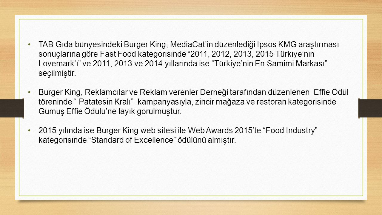 """TAB Gıda bünyesindeki Burger King; MediaCat'in düzenlediği Ipsos KMG araştırması sonuçlarına göre Fast Food kategorisinde """"2011, 2012, 2013, 2015 Türk"""