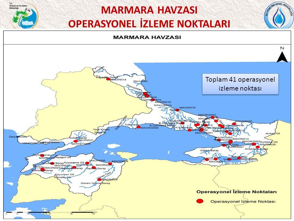 46 MARMARA HAVZASI OPERASYONEL İZLEME NOKTALARI Toplam 41 operasyonel izleme noktası