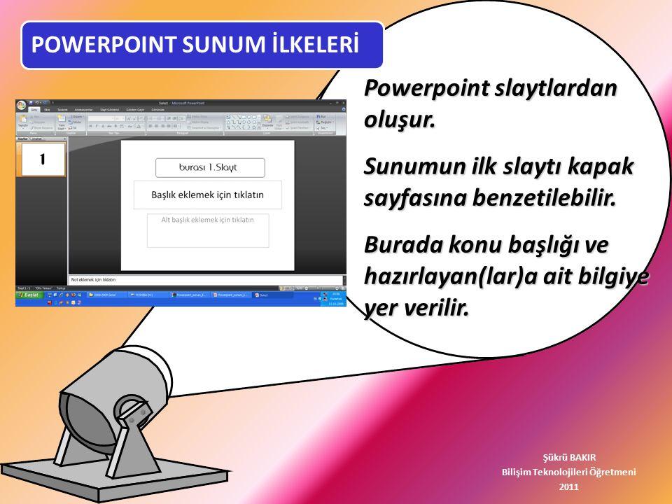Powerpoint slaytlardan oluşur.Sunumun ilk slaytı kapak sayfasına benzetilebilir.