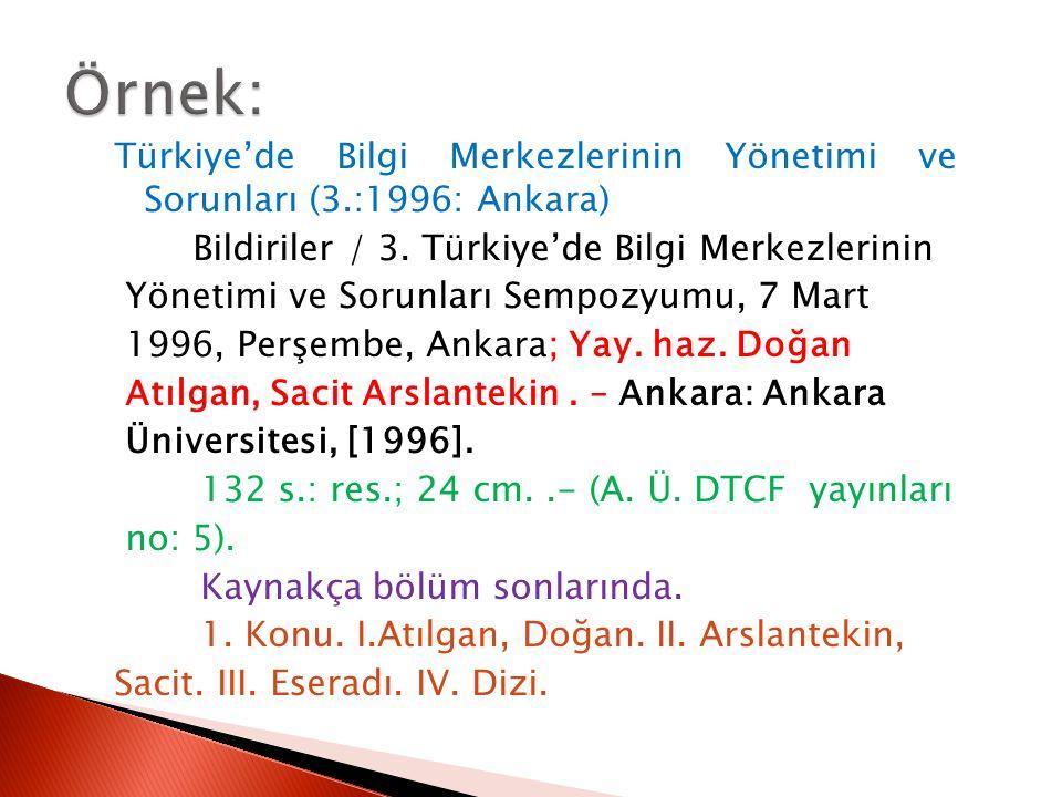 Türkiye'de Bilgi Merkezlerinin Yönetimi ve Sorunları (3.:1996: Ankara) Bildiriler / 3. Türkiye'de Bilgi Merkezlerinin Yönetimi ve Sorunları Sempozyumu