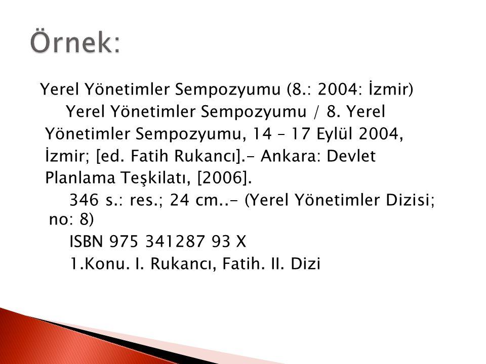Yerel Yönetimler Sempozyumu (8.: 2004: İzmir) Yerel Yönetimler Sempozyumu / 8. Yerel Yönetimler Sempozyumu, 14 – 17 Eylül 2004, İzmir; [ed. Fatih Ruka