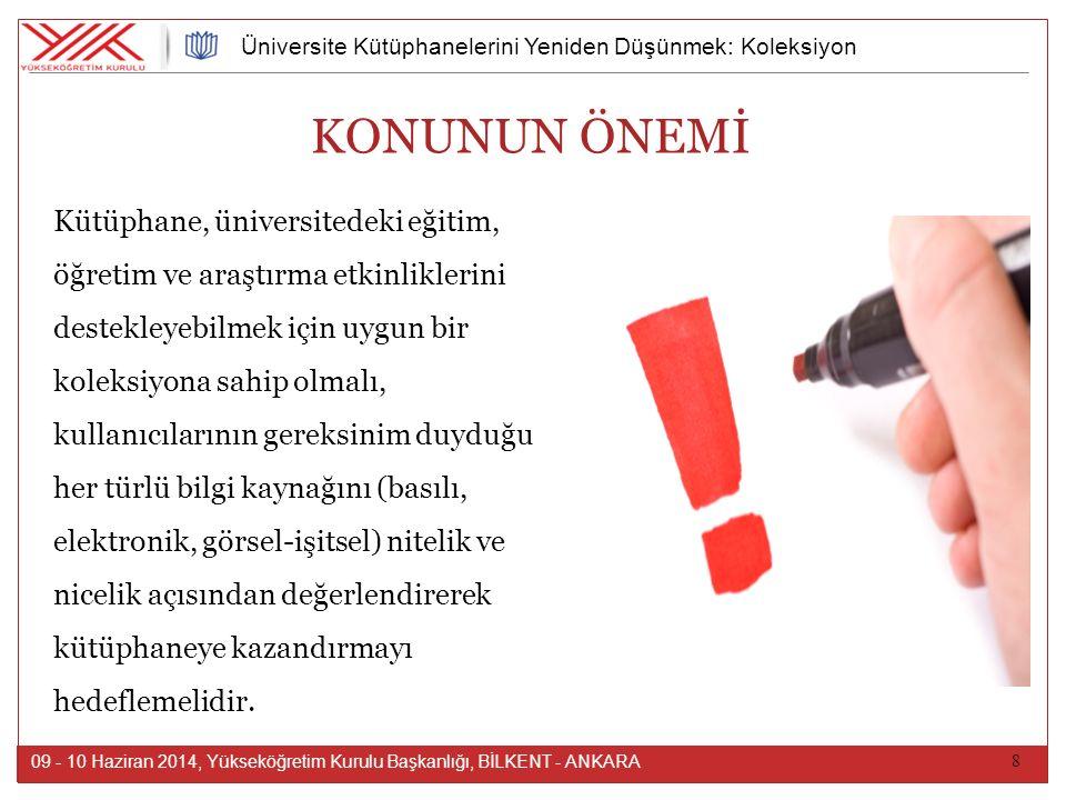 19 09 - 10 Haziran 2014, Yükseköğretim Kurulu Başkanlığı, BİLKENT - ANKARA Üniversite Kütüphanelerini Yeniden Düşünmek: Koleksiyon ÜLKEMİZDEKİ DURUM: SAYILAR